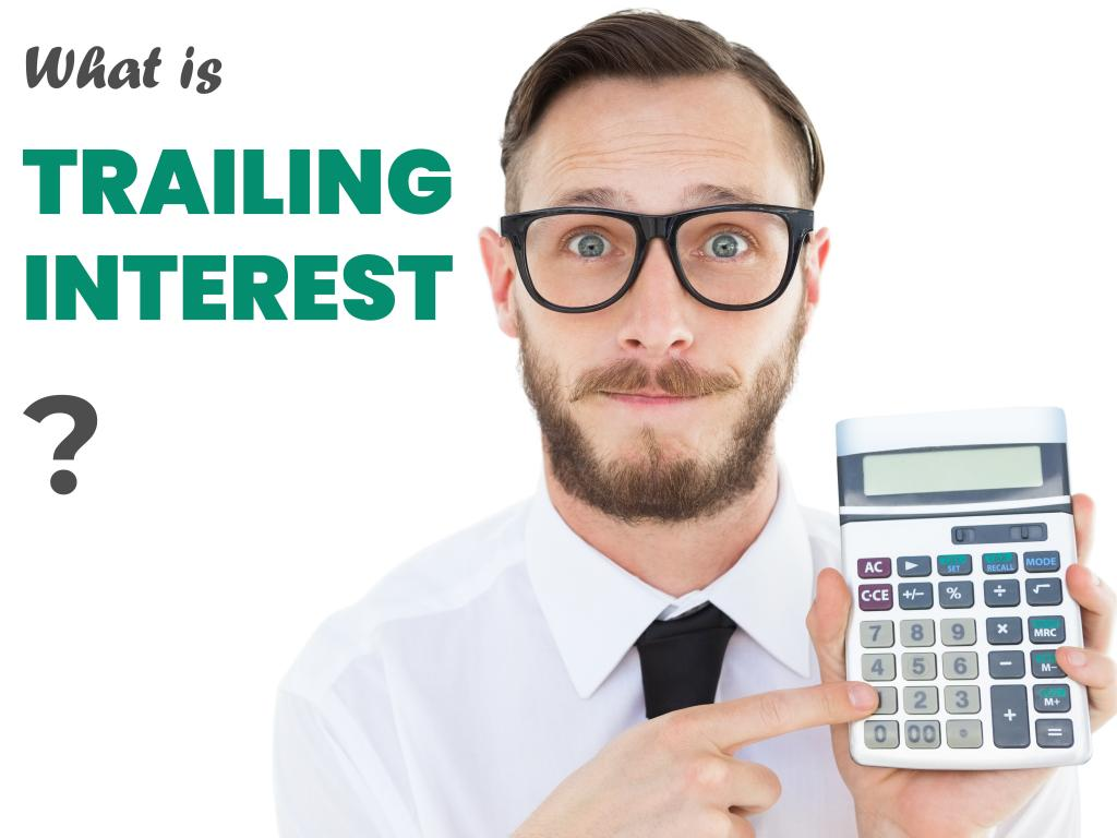What is trailing interest on a credit card and how is it calculated?