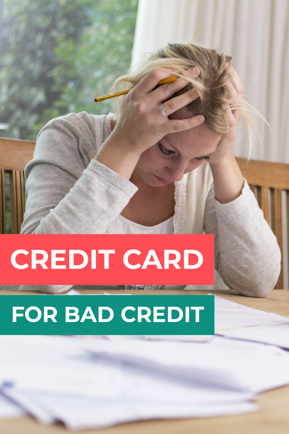 How to get a credit card with bad credit - the complete guide to help you with your application
