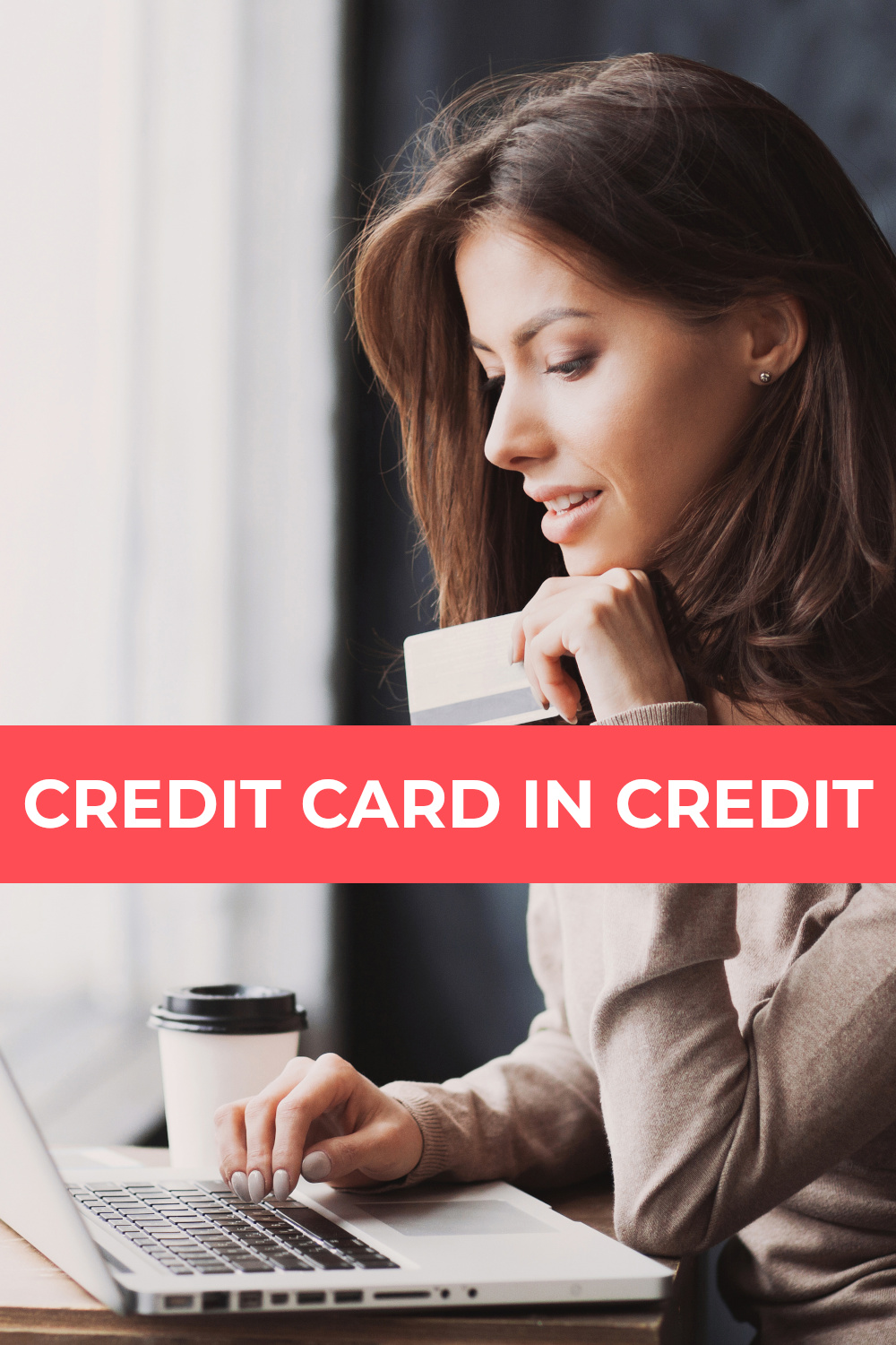 Credit card in credit - what you need to know