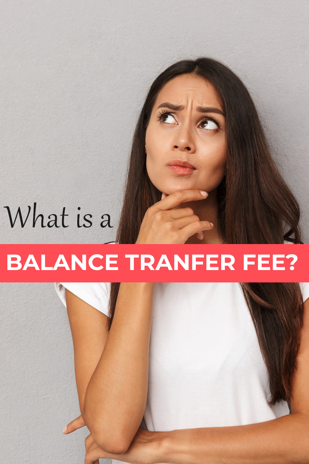 What is a balance transfer fee - the full explanation with examples.